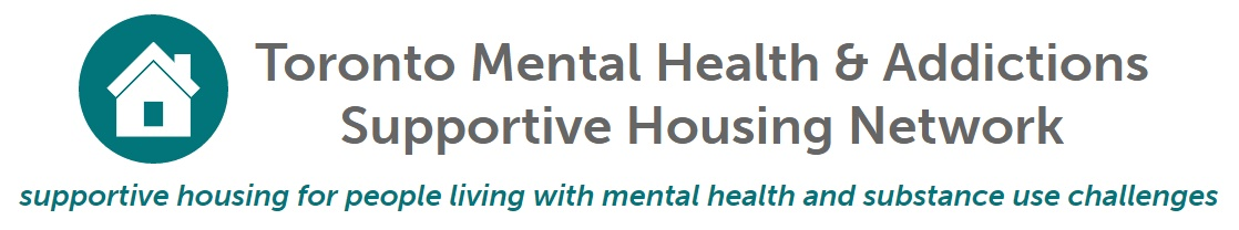 Toronto Mental Health & Addictions Supportive Housing Network supportive housing for people living with mental health and subsstance use challenges.